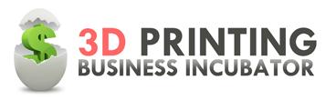 3D Printing Business Incubator - Start Ups